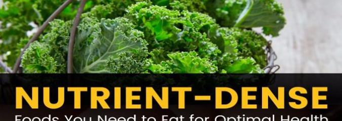 The Top Nutrient-Dense Foods and Their Benefits