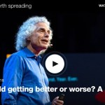 MUST SEE: Is the World Getting Better or Worse? Here's a Look at the Numbers – Steven Pinker (TED Video)