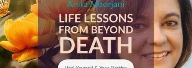 Anita Moorjani's Life Lessons from Beyond Death (This is Life Changing)