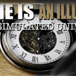 The Illusion of Time – Are We a SLAVE to Something That Doesn't Exist?