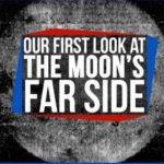 Our Startling First Glimpse of the Far Side of the Moon