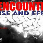 ET Encounters – Whats the REAL Cause and Effect? The Answer May SHOCK You!