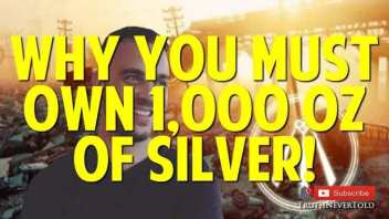 Why You MUST Have 1,000 oz of Silver!