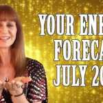 Your Energy Forecast for July 2019 – Big Shifts, Tests and a New You