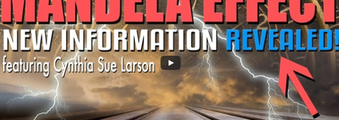 The Mandela Effect – New Insights and Revelations! Cynthia Sue Larson Explains