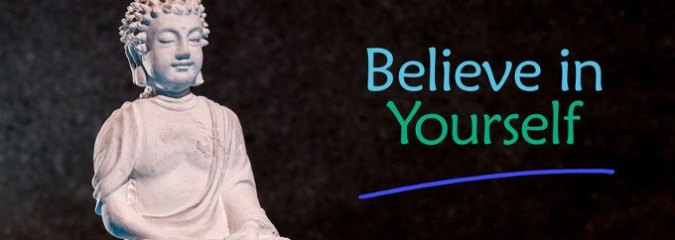 Believing In Yourself: The Step Beyond Self-Love