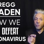How We Can Defeat Coronavirus: 'We Need To Help Our Bodies To Help Fight This Virus | Gregg Braden