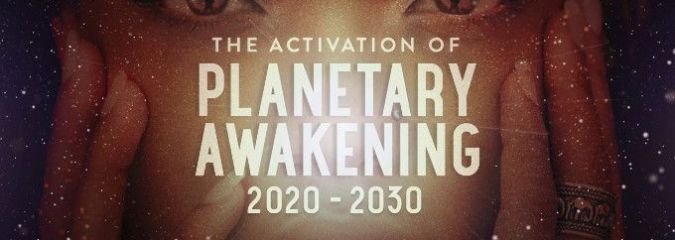 The Activation of Planetary Awakening: 2020-2030 (Lee Harris Channeled Message)