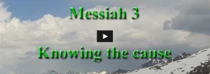 The Messiah is Here, Part 3: Recognizing and Dissolving Causes