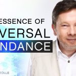 The Essence of Universal Abundance   Eckhart Tolle