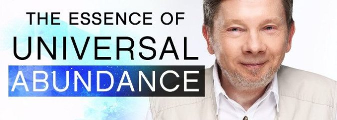 The Essence of Universal Abundance | Eckhart Tolle