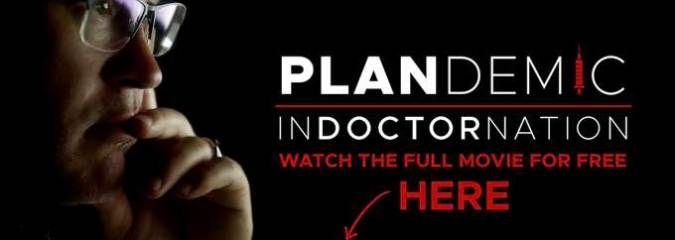 "Drop Everything and WATCH ""Plandemic Indoctornation"" – Then Share It With Everybody You Know"