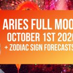 Aries Full Moon October 2020 + Zodiac Forecasts