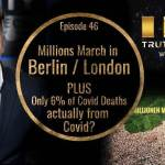 Millions March in Berlin and London PLUS Only 6% of C0VlD Deaths Actually from C0VlD?