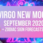 Virgo New Moon September 2020 + Zodiac Forecasts