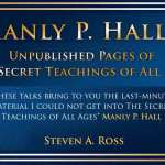 "What the World Has Been Missing from Manly P. Hall (""Last Minute Material that Arrived Late to the Printer"")"