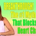 The #1 Myth That Blocks Your Heart Chakra