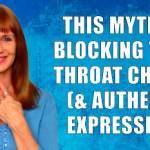 The #1 Myth That Blocks Your Throat Chakra Self-Expression