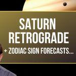 Saturn Retrograde 2021 + Zodiac Sign Forecasts