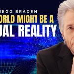 Are We Living in A Computer Simulation? | Gregg Braden