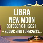 Libra New Moon + FREE Zodiac Forecasts – 6th October 2021