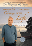 Dr Wayne Dyer – Change Your Thoughts Change Your Life