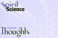 Spirit Science 1 ~ Thoughts
