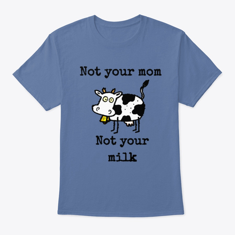 Not Your Milk Tee