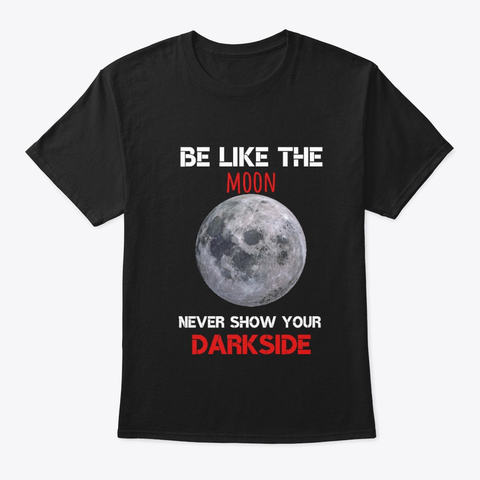 Be like the moon T-Shirt