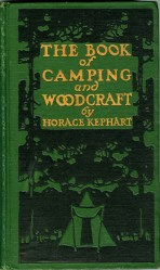 1909, The Book of Camping and Woodcraft by Horace Kephart