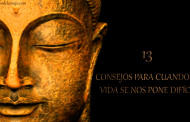 13 CONSEJOS PARA CUANDO LA VIDA SE NOS PONE DIFÍCIL