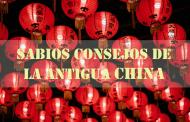 SABIOS CONSEJOS DE LA ANTIGUA CHINA