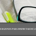 Algunas razones para disfrutar de la lectura