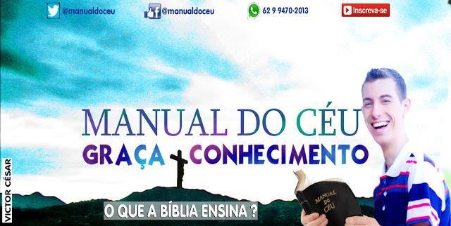ManualdoCC3A9u - Justificação pela fé - Manual do Céu [GRAÇA & CONHECIMENTO]