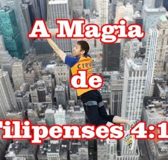 Filipenses 4 13 - A Magia de Filipenses 4:13