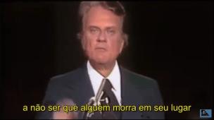 Billy Graham Resumindo a Mensagem de Cristo - Conselheiro Cristão