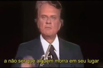 Billy Graham Resumindo a Mensagem de Cristo