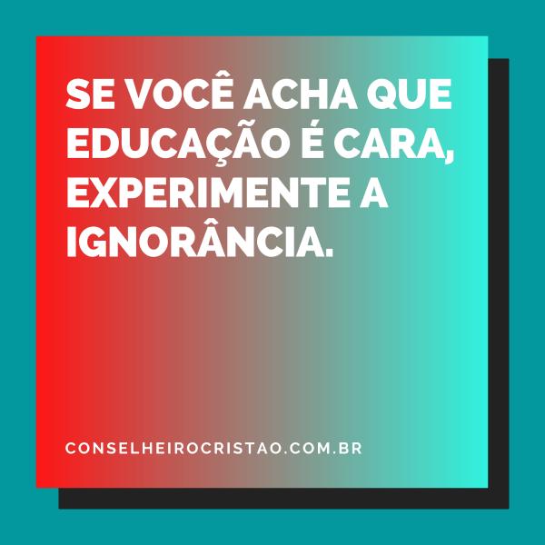 Não seja cativo da ignorância