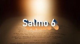 Salmo 6 - Comentário e oração
