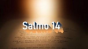 Salmo 14 - Comentário e oração em Salmo 14