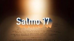Salmo 17 - Comentário e oração no Salmo 17