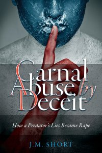 Carnal Abuse by Deceit by Joyce M. Short