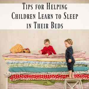 Tips for Helping Children Learn to Sleep in Their Beds