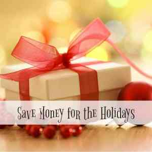 Tips to Save Money for the Holidays