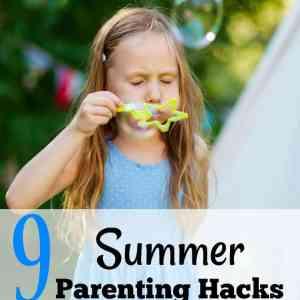 9 Summer Parenting Hacks