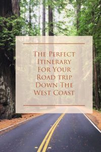 The Perfect Itinerary For Your Road Trip Down The West Coast