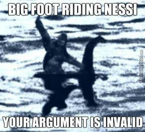 bigfoot riding loch ness monster argument is invalid