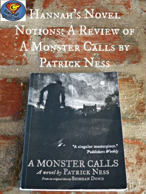Hannah's Novel Notions A Review of  A Monster Calls by Patrick Ness