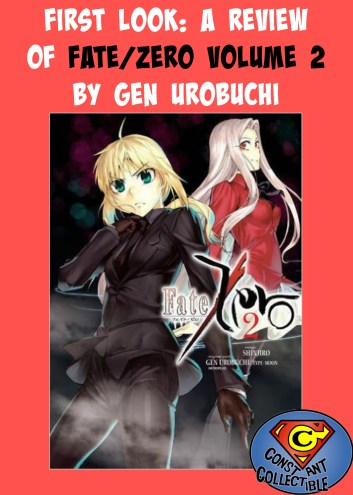 First Look: A Review of Fate/Zero Volume 2 by Gen Urobuchi