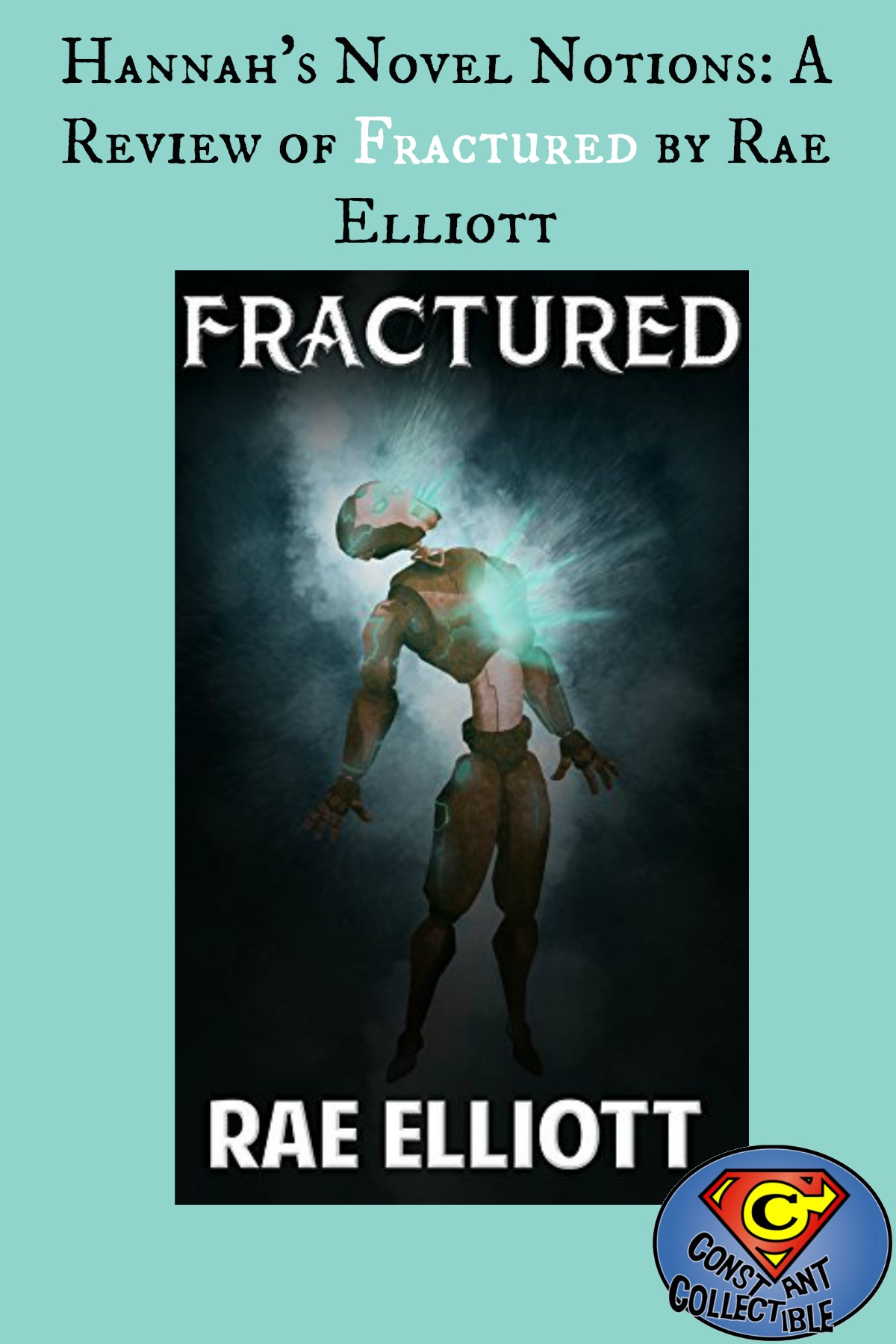 Hannah's Novel Notions: A Review of Fractured by Rae Elliott